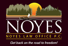 Noyes Law Office, P.C. Get back on the road to freedom!
